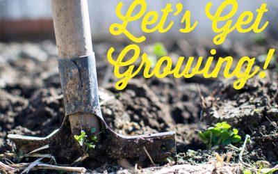 Let's Get Growing!